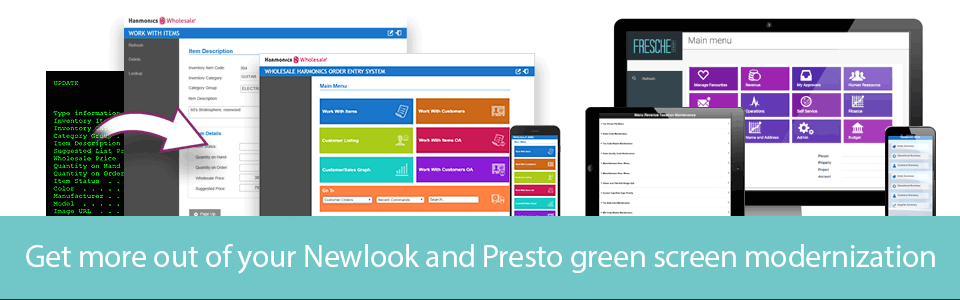 2017-09-12_960x300_services_get-more-out-of-Newlook-and-Presto-green-screen-modernization.png