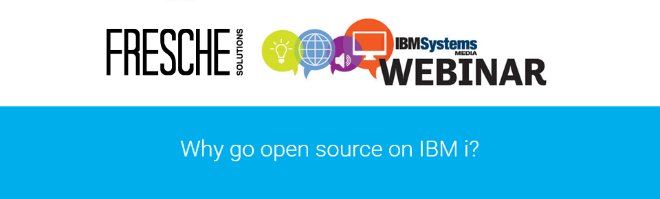 Why go open source on IBM i?