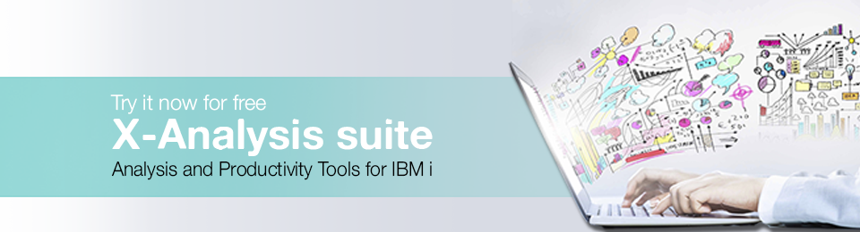 Try X-Analysis for free - Analysis and Productivity tools for IBM i